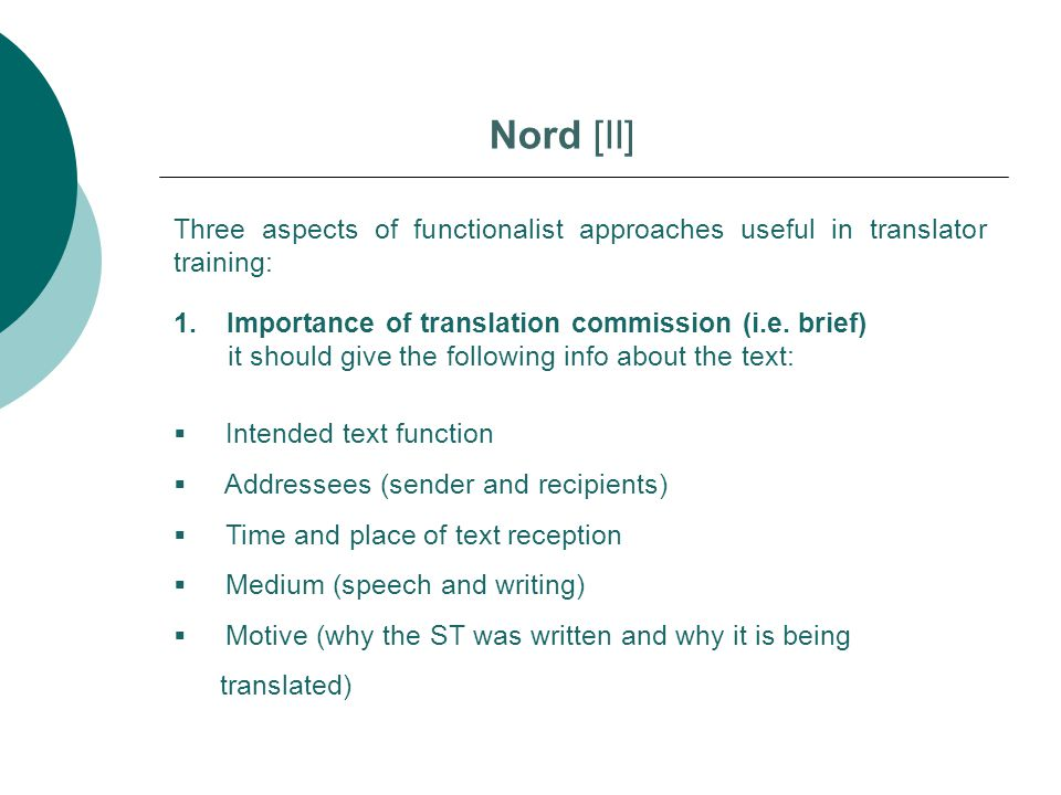 Nord [II] Three aspects of functionalist approaches useful in translator training: Importance of translation commission (i.e. brief)